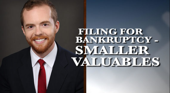 Graphic of Minnesota Bankruptcy Attorney Bennett Hartz with the words Filing for Bankruptcy - Smaller Valuables