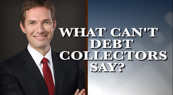 Graphic of Minnesota Bankruptcy Attorney Andrew Walker with the words What Can Debt Collectors Say